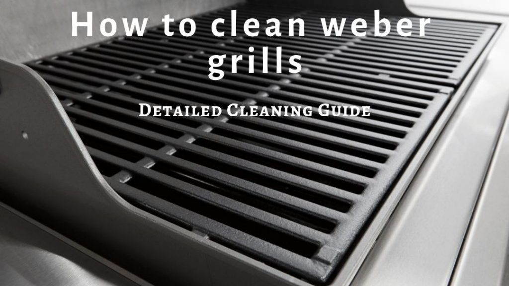 How to Clean Weber Grills
